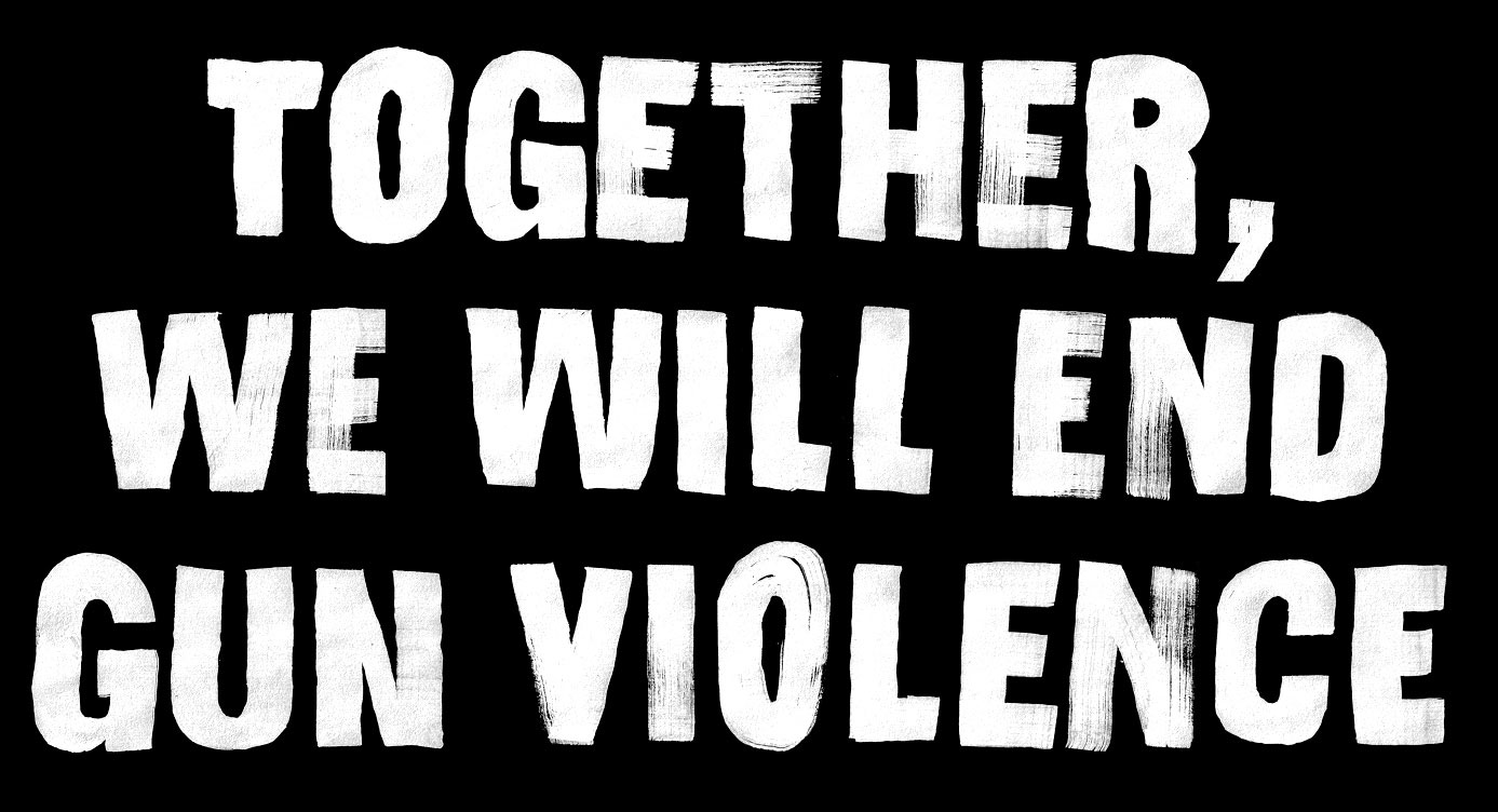 Painted lettering for 'Together we will end gun violence'